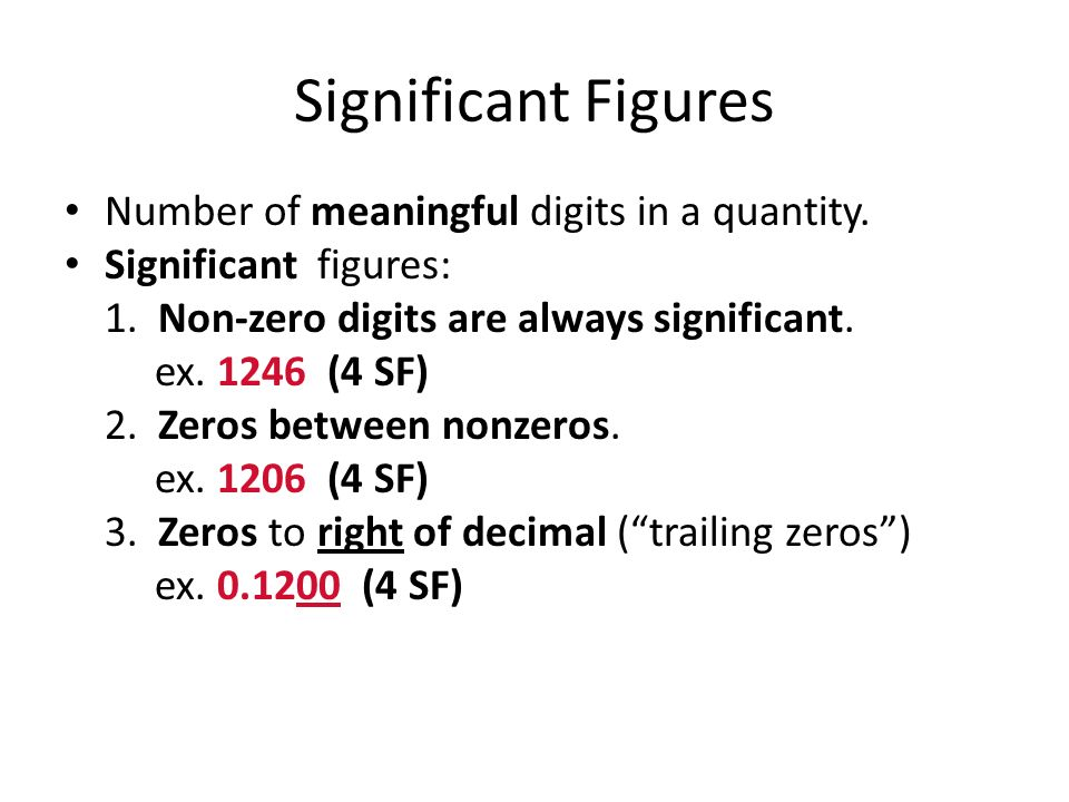 Significant Figures Number of meaningful digits in a quantity.