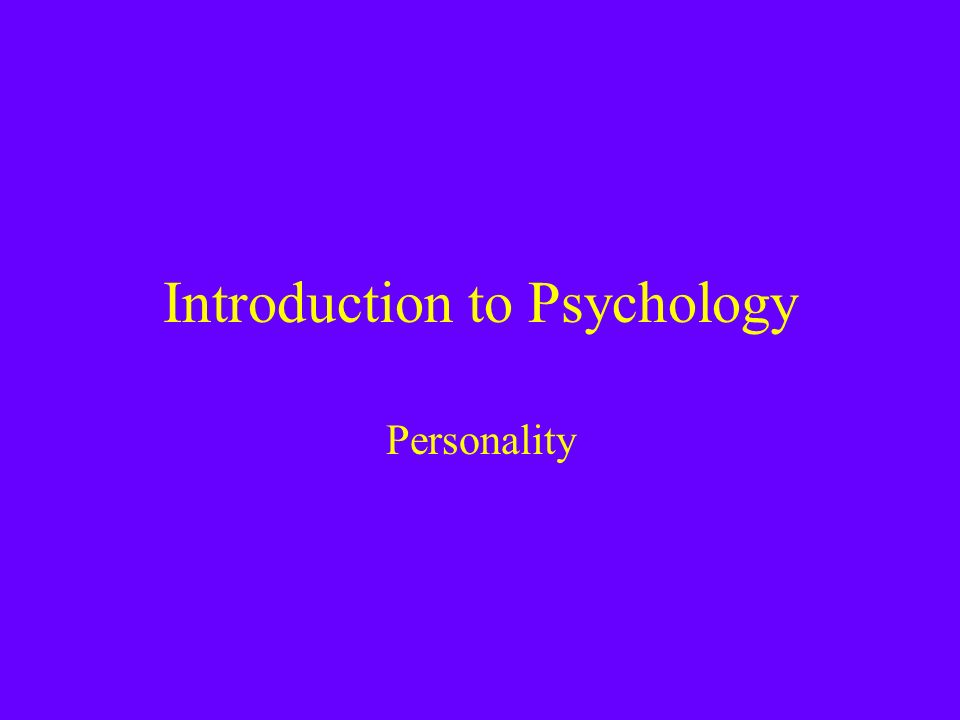 Introduction to Psychology Personality