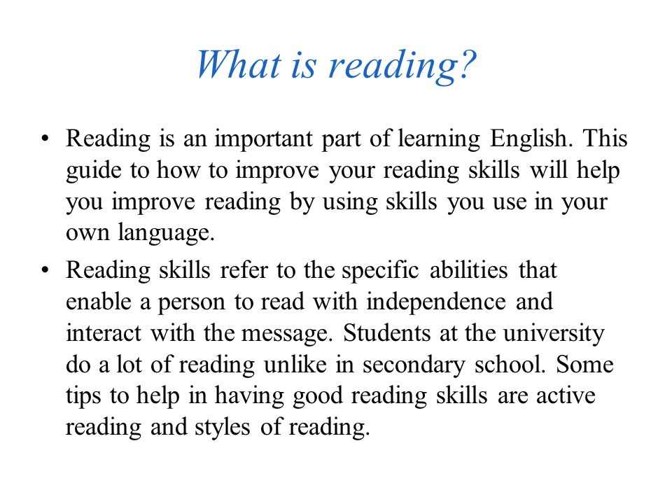 What is reading.Reading is an important part of learning English.