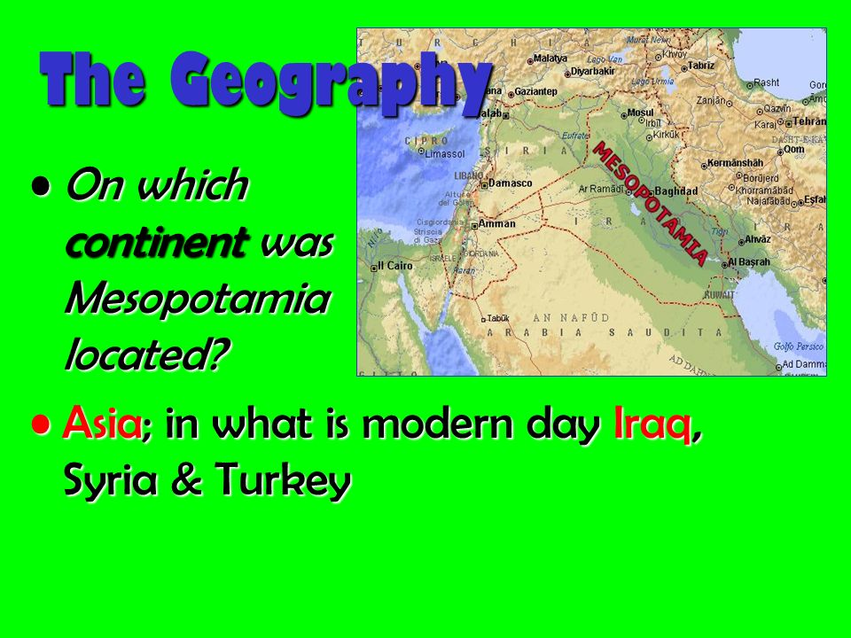 Ancient Civilizations Mesopotamia Geography Environment The - What continent is syria in