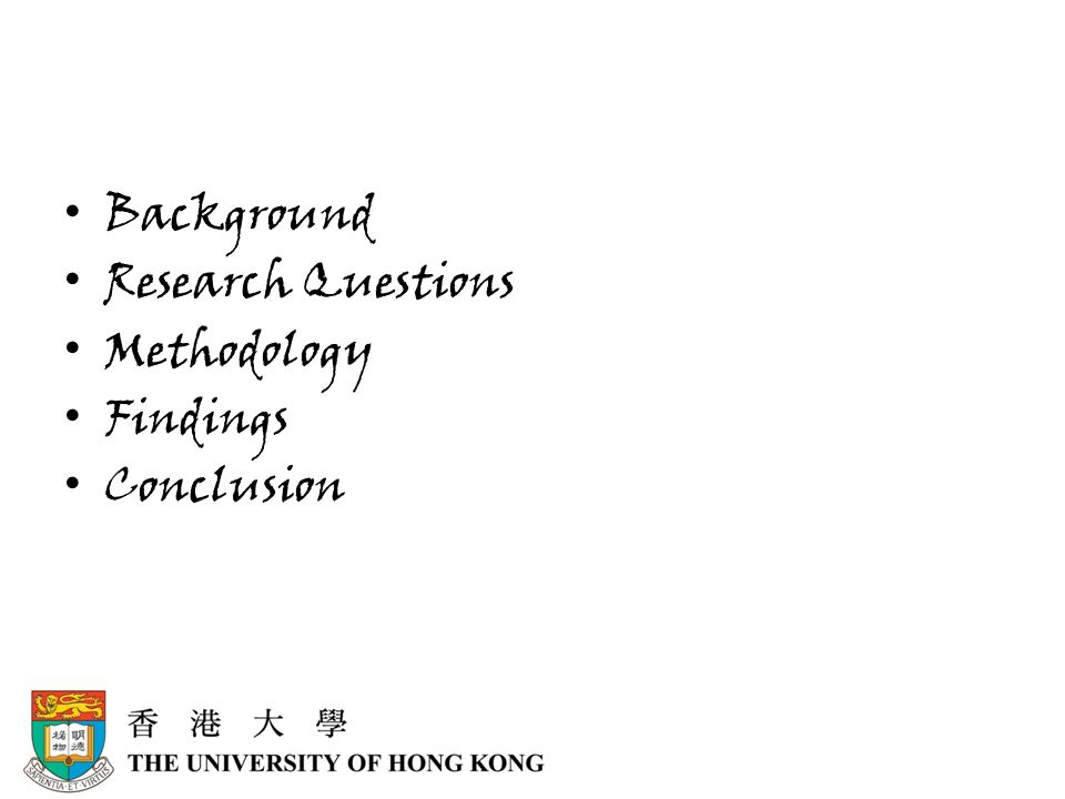 Background Research Questions Methodology Findings Conclusion