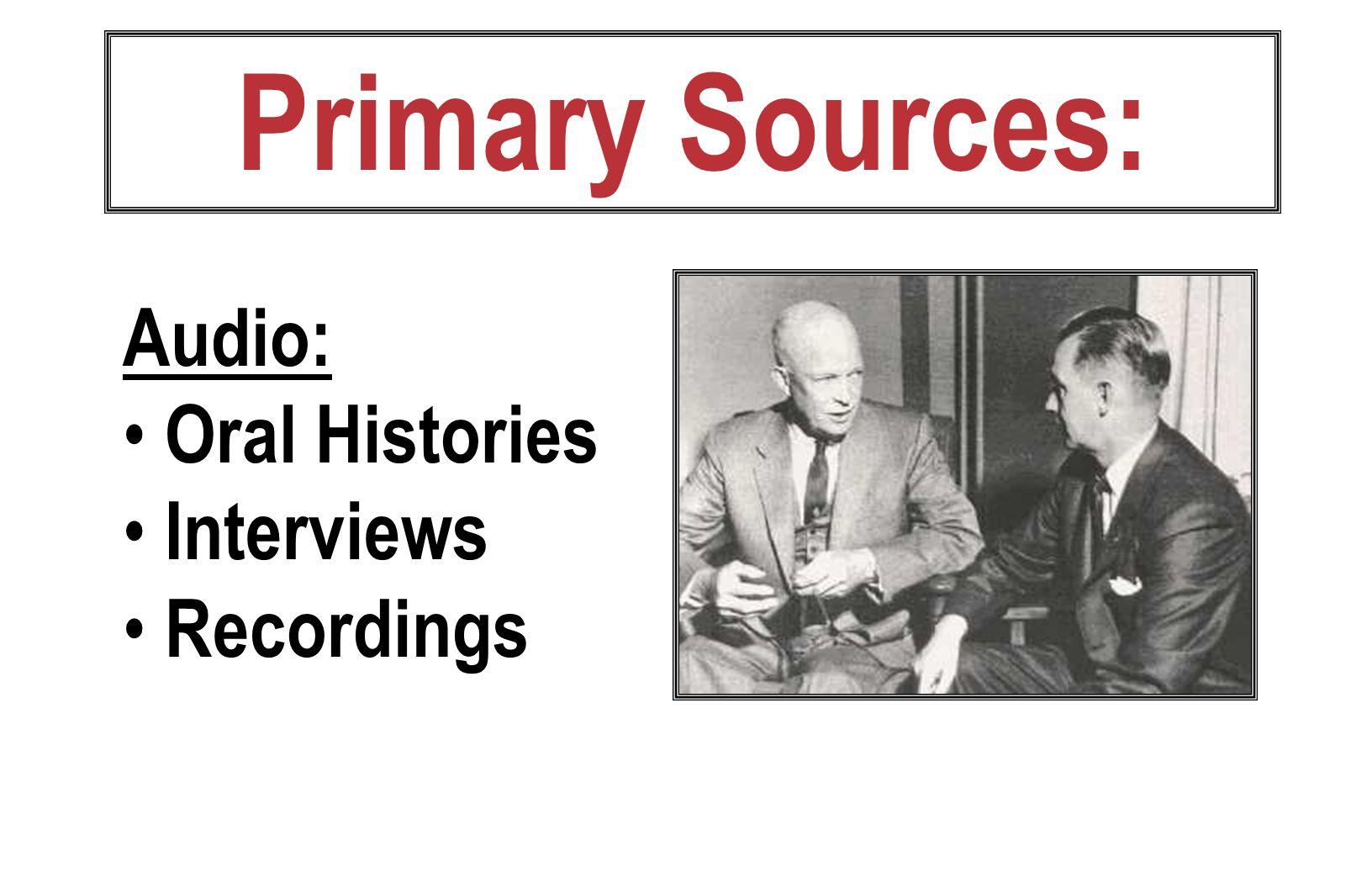 Primary Sources: Audio: Oral Histories Interviews Recordings