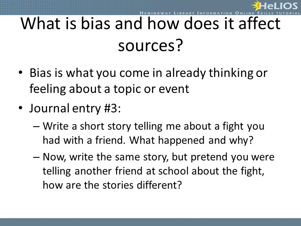 What is bias and how does it affect sources.