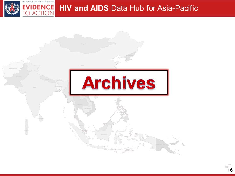 HIV and AIDS Data Hub for Asia-Pacific 16