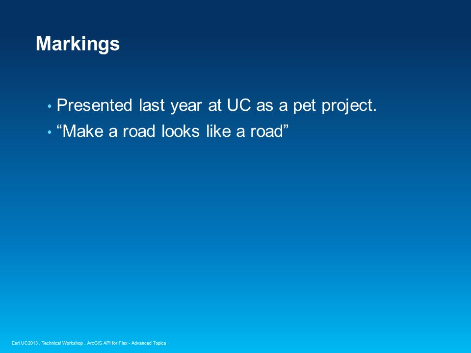 Esri UC2013. Technical Workshop. Markings Presented last year at UC as a pet project.