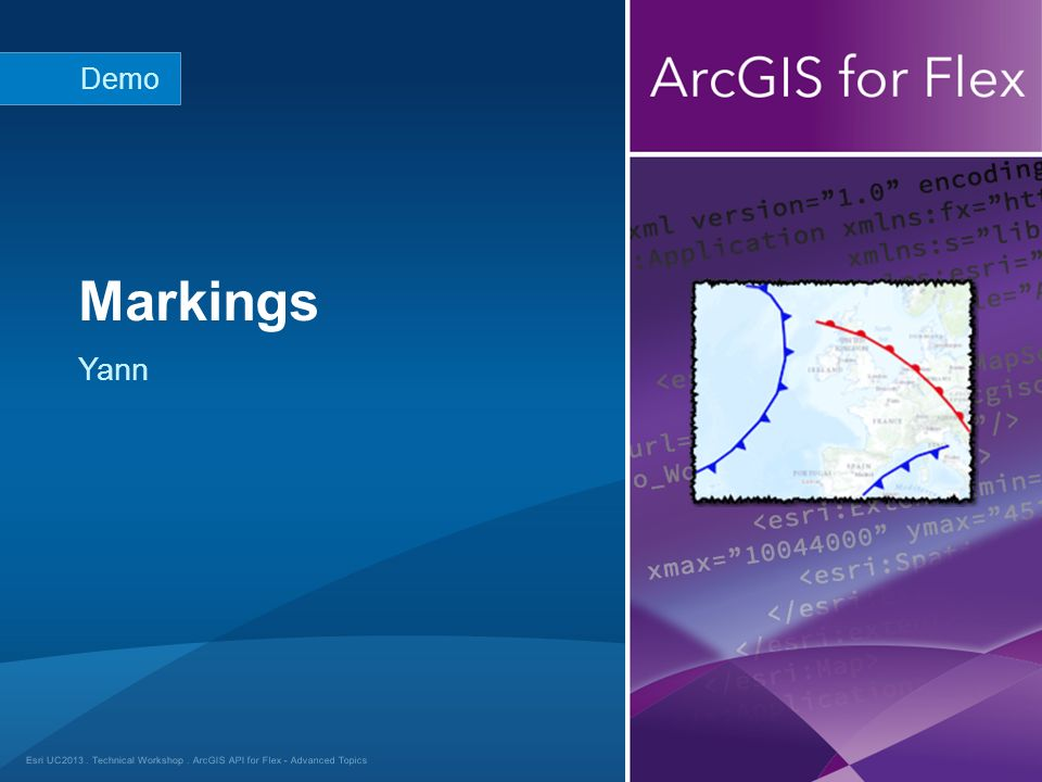 Esri UC2013. Technical Workshop. Yann Markings Demo ArcGIS API for Flex - Advanced Topics