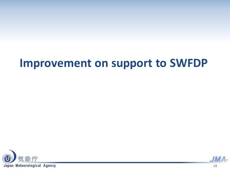 Improvement on support to SWFDP 18