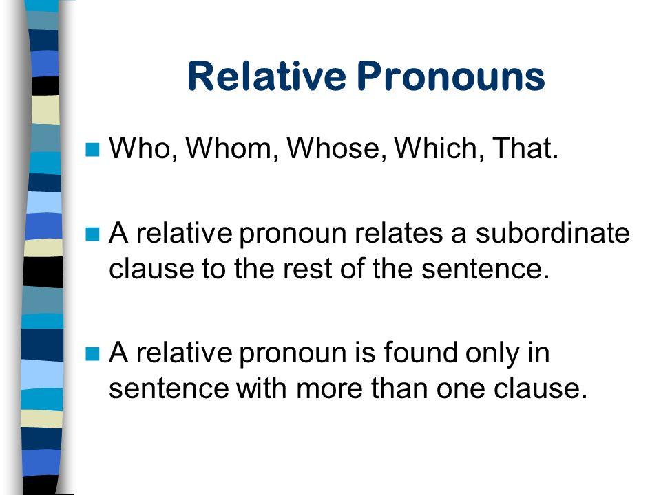 Relative pronouns who which whose or no pronouns