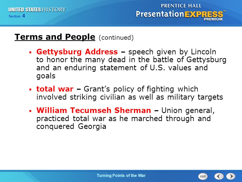 Chapter 25 Section 1 The Cold War Begins Section 4 Turning Points of the War Gettysburg Address – speech given by Lincoln to honor the many dead in the battle of Gettysburg and an enduring statement of U.S.