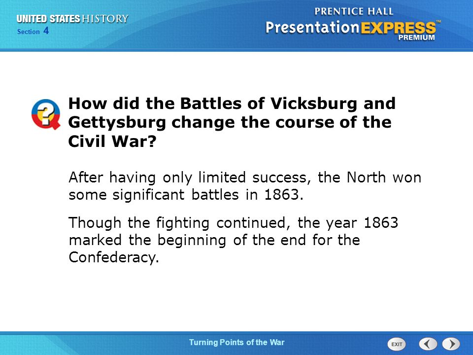 Chapter 25 Section 1 The Cold War Begins Section 4 Turning Points of the War After having only limited success, the North won some significant battles in 1863.