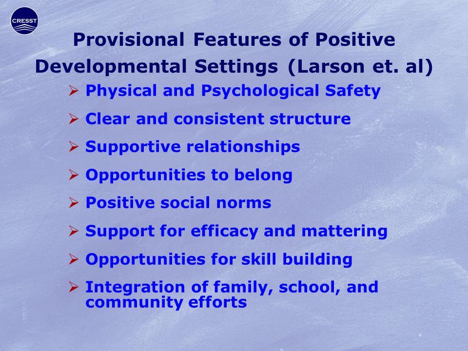 Provisional Features of Positive Developmental Settings (Larson et.
