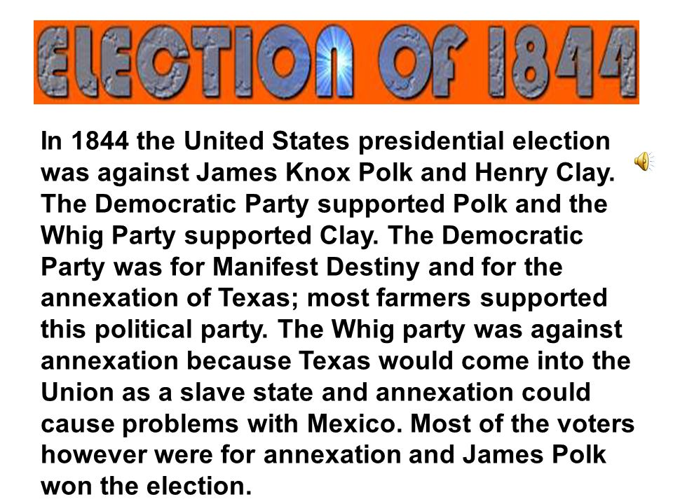 a biography of james knox polk a candidate of the democratic party in 1844 When the democratic party nominated the nation's first dark horse presidential candidate in 1844, the opposition whig party responded with the cry, who is james polk.