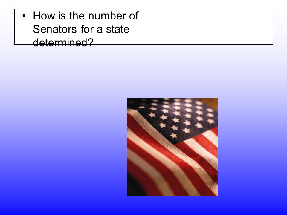 How is the number of Senators for a state determined An equal amount of Senators from each state