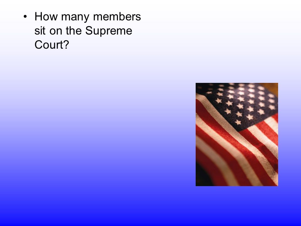 How many members sit on the Supreme Court