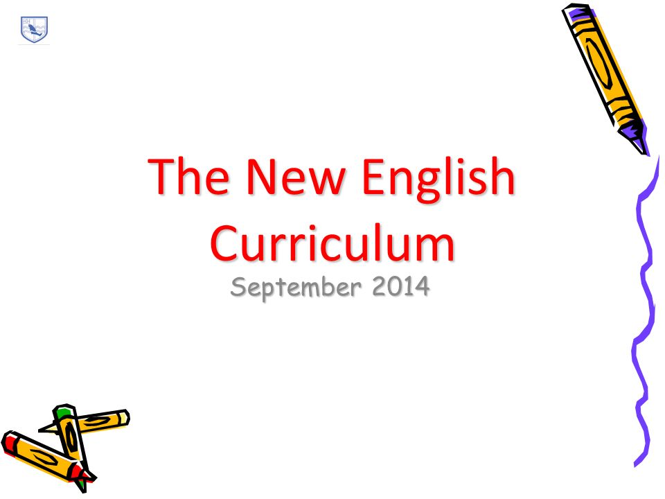 The New English Curriculum September 2014