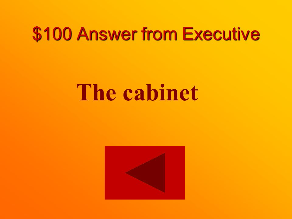 $100 question from Executive What is the Prime Minister or Premier's team of ministers called