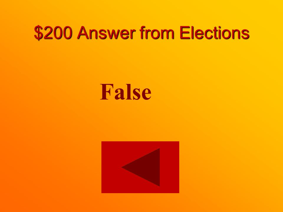 $200 question from Elections True or False: Federal elections are held on a set schedule every five years.