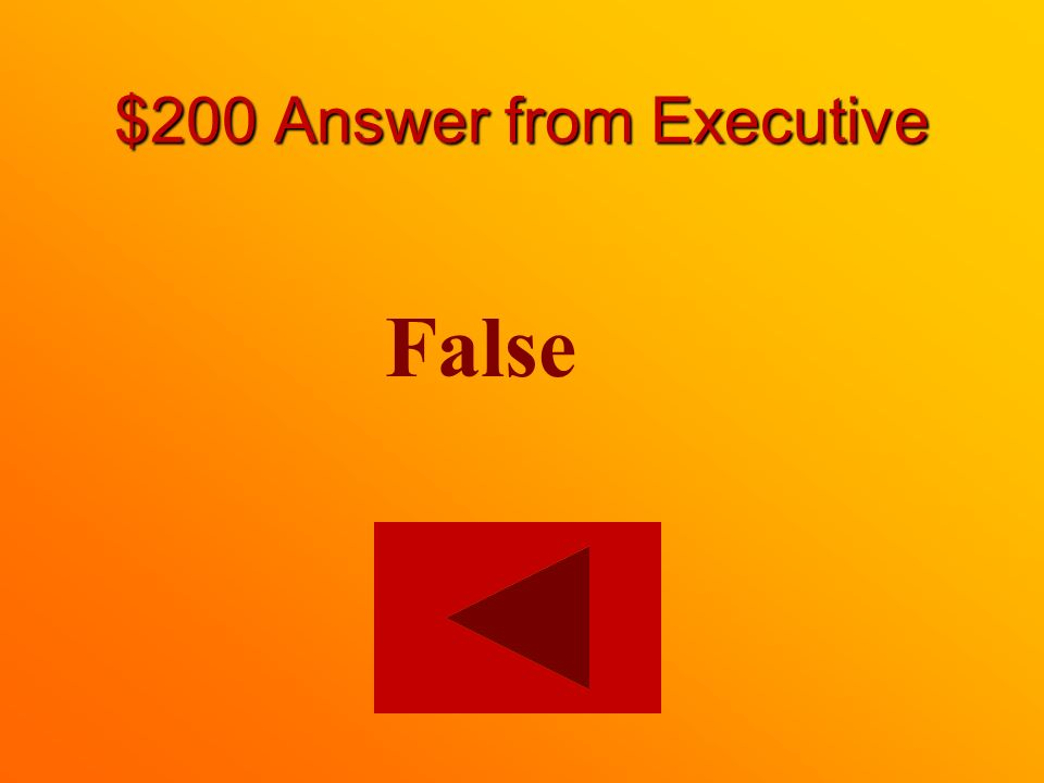 $200 question from Executive True or False: Members of the Senate are elected.