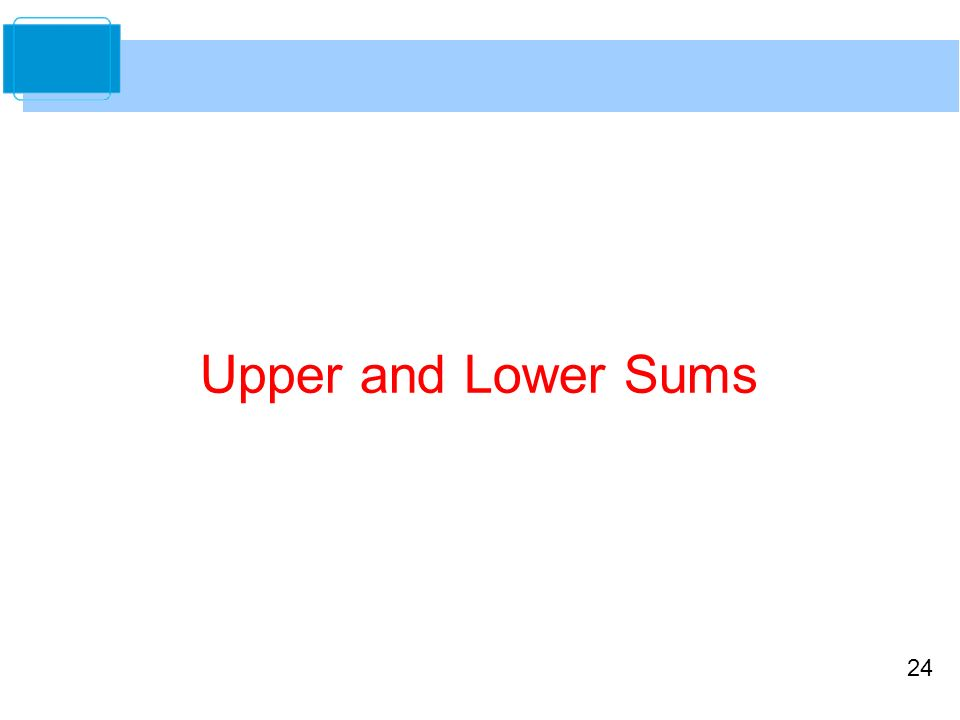 24 Upper and Lower Sums