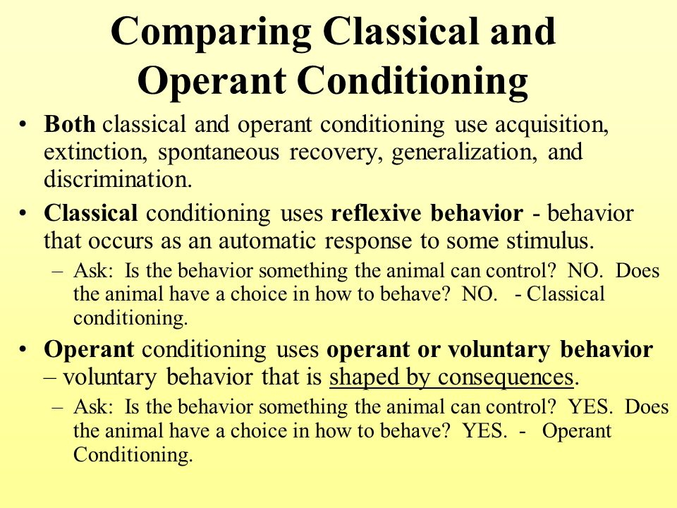 compare contrast classical operant conditioning essay Learning is any relatively permanent change in behaviour due to experience (grivas et al, 1999: 318) conditioning is the acquisition of specific patterns of behaviour in the presence of well-define stimuli (termpapers, 2003: 01).