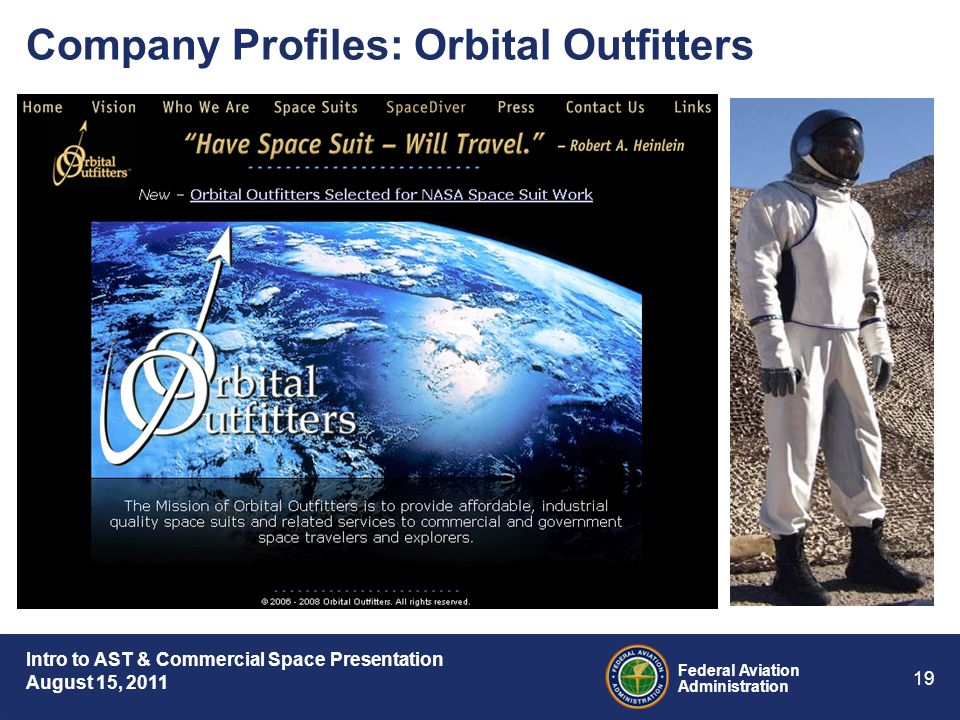 Intro to AST & Commercial Space Presentation August 15, 2011 Federal Aviation Administration 19 Company Profiles: Orbital Outfitters