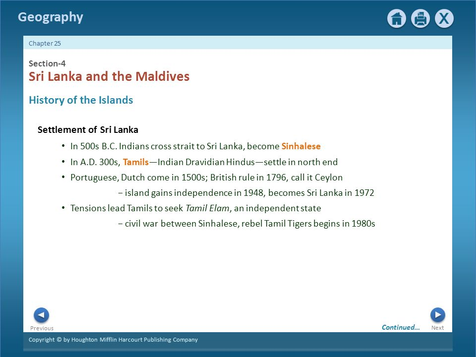 Copyright © by Houghton Mifflin Harcourt Publishing Company Next Previous Geography Chapter 25 Settlement of Sri Lanka History of the Islands Section-4 Sri Lanka and the Maldives In 500s B.C.