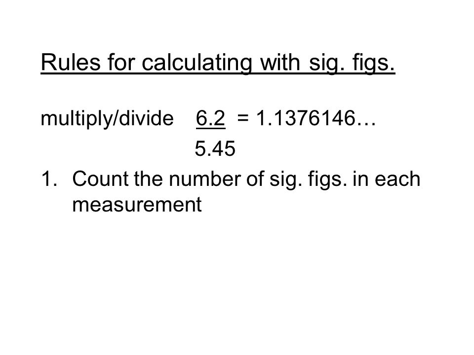 Rules for calculating with sig. figs.