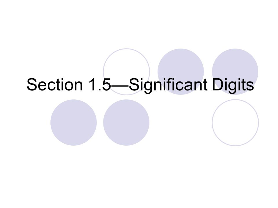 Section 1.5—Significant Digits