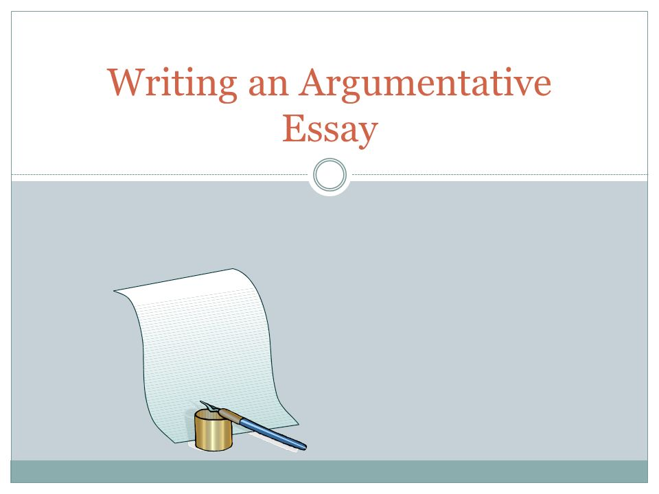 writing an argumentative essay  goal your argumentative essay will    writing an argumentative essay