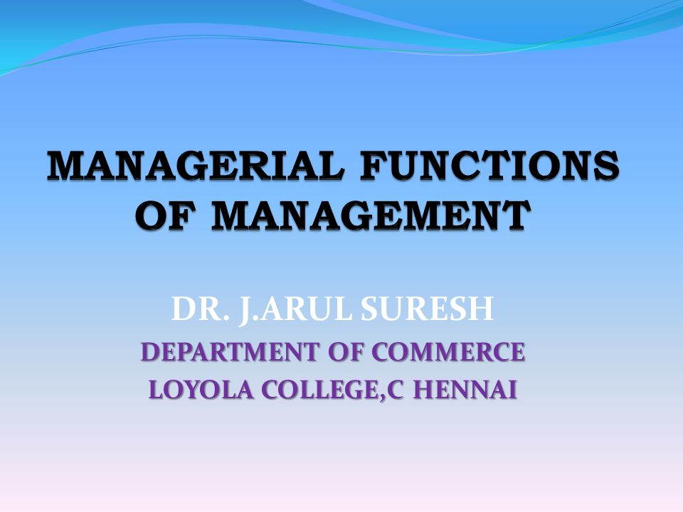 DR. J.ARUL SURESH DEPARTMENT OF COMMERCE LOYOLA COLLEGE,C HENNAI