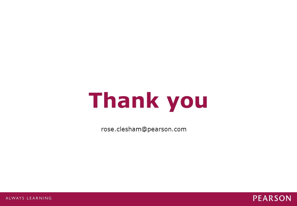 Thank you rose.clesham@pearson.com