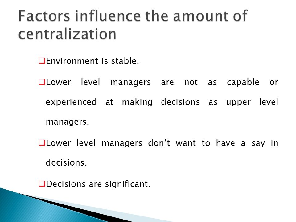  Environment is stable.  Lower level managers are not as capable or experienced at making decisions as upper level managers.  Lower level managers