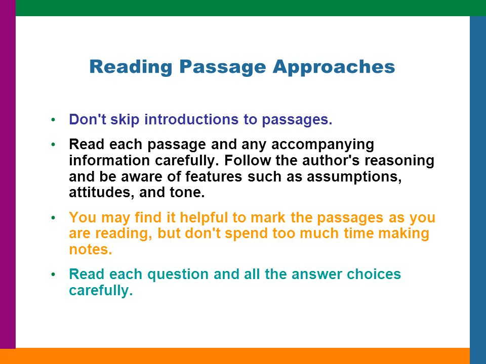Reading Passage Approaches Don t skip introductions to passages.