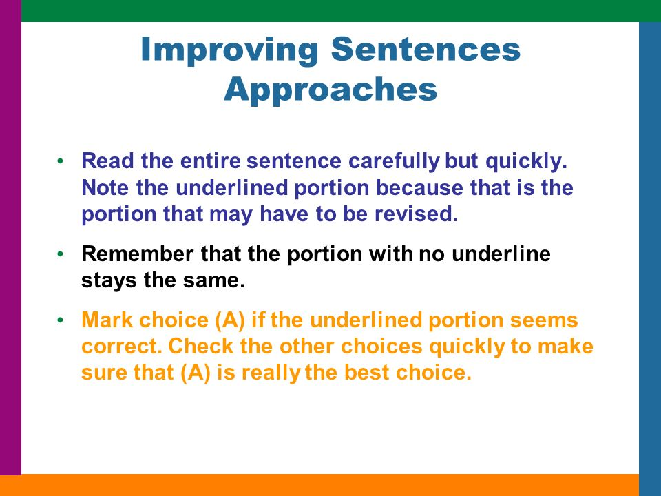 Improving Sentences Approaches Read the entire sentence carefully but quickly.