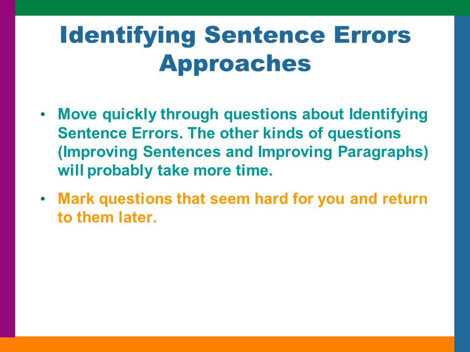 Identifying Sentence Errors Approaches Move quickly through questions about Identifying Sentence Errors.