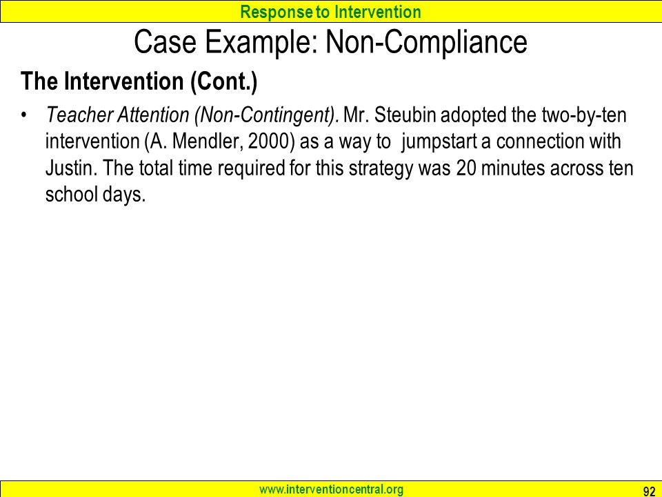 Response to Intervention   Case Example: Non-Compliance The Intervention (Cont.) Teacher Attention (Non-Contingent).
