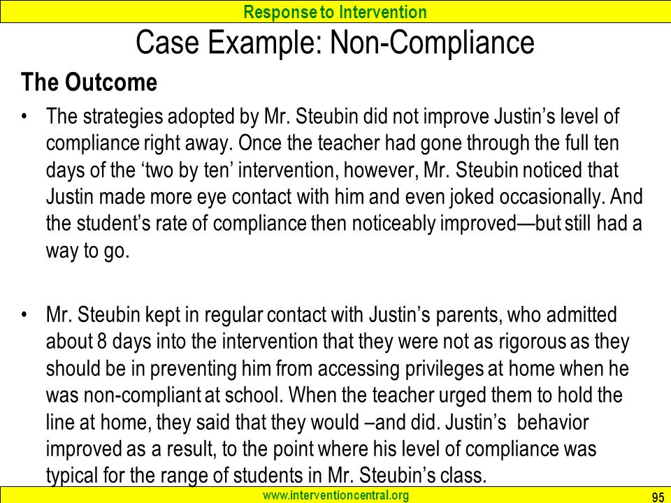 Response to Intervention   Case Example: Non-Compliance The Outcome The strategies adopted by Mr.