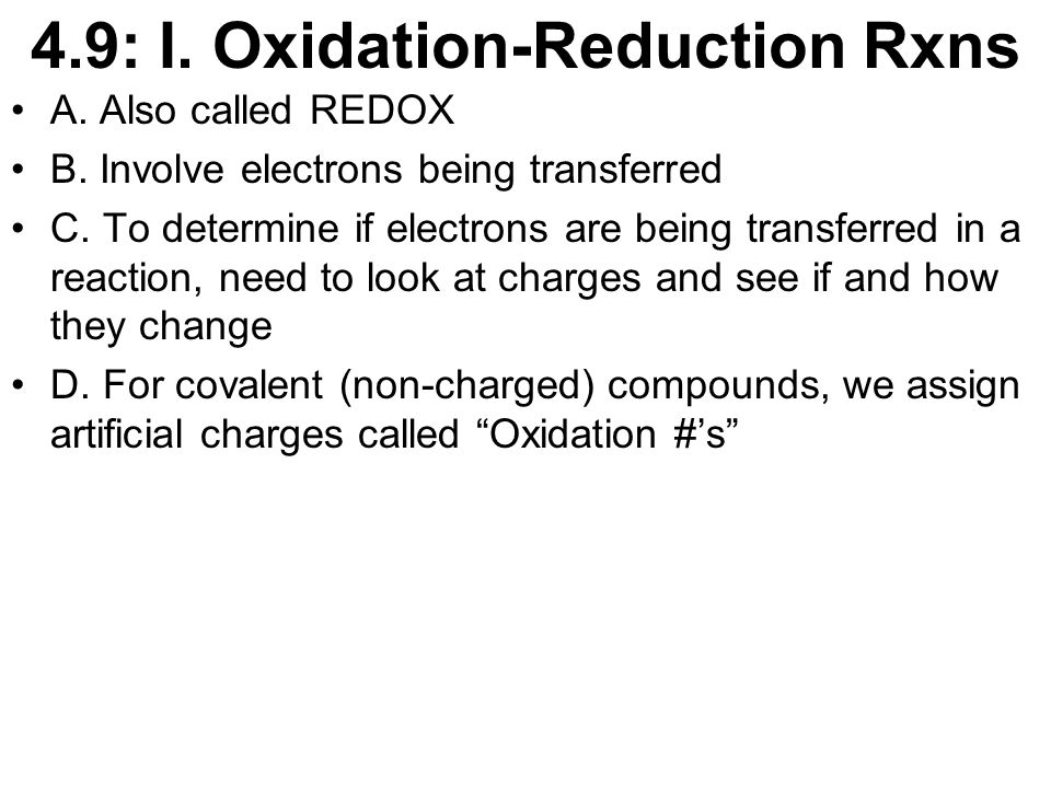 4.9: I. Oxidation-Reduction Rxns A. Also called REDOX B.