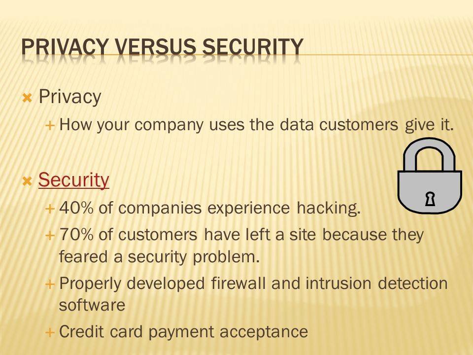  Privacy  How your company uses the data customers give it.