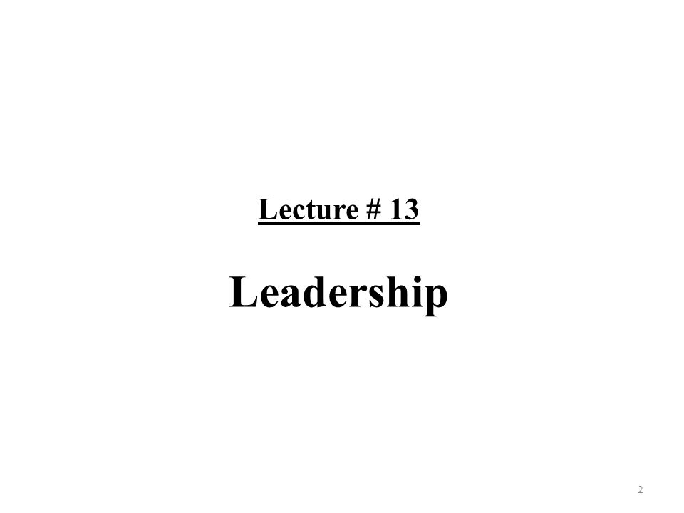 Lore International Institute – Leaders need to demonstrate trustworthiness, honesty, and ability to collaborate – Trustworthiness is ruined when leaders' behavior demonstrates they are: Credit Hogs Lone Rangers Egomaniacs Mules The OSU Studies 13