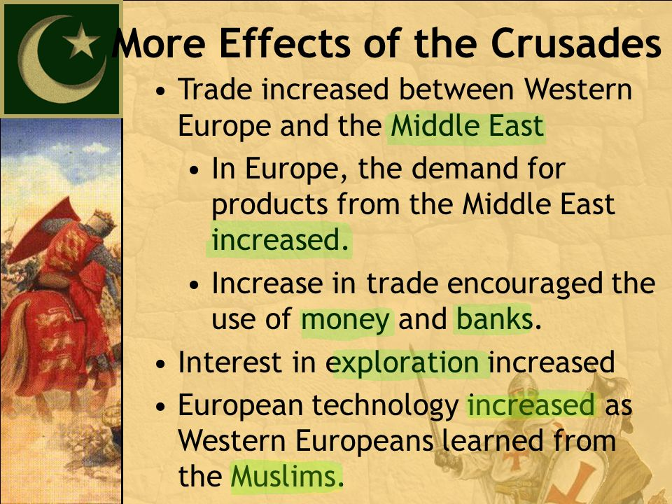 Trade increased between Western Europe and the Middle East In Europe, the demand for products from the Middle East increased.