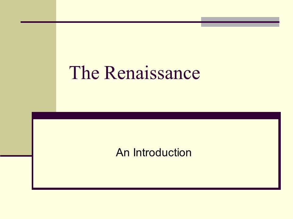 The Renaissance An Introduction