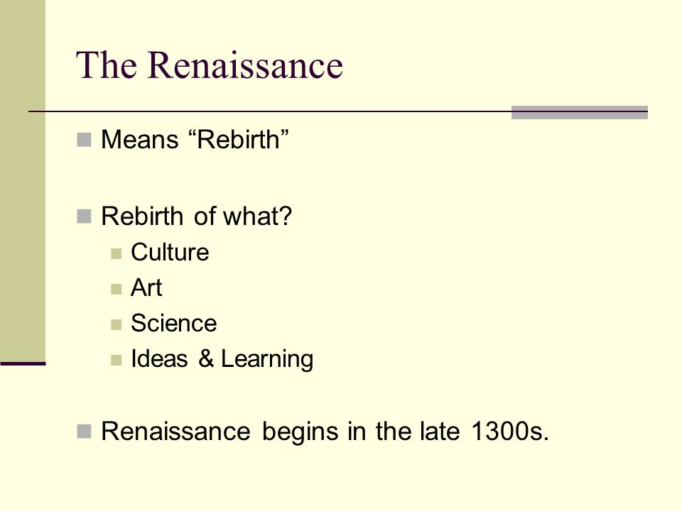 The Renaissance Means Rebirth Rebirth of what.
