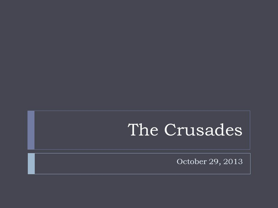 The Crusades October 29, 2013