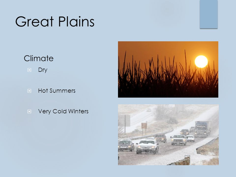 Great Plains Climate  Dry  Hot Summers  Very Cold Winters