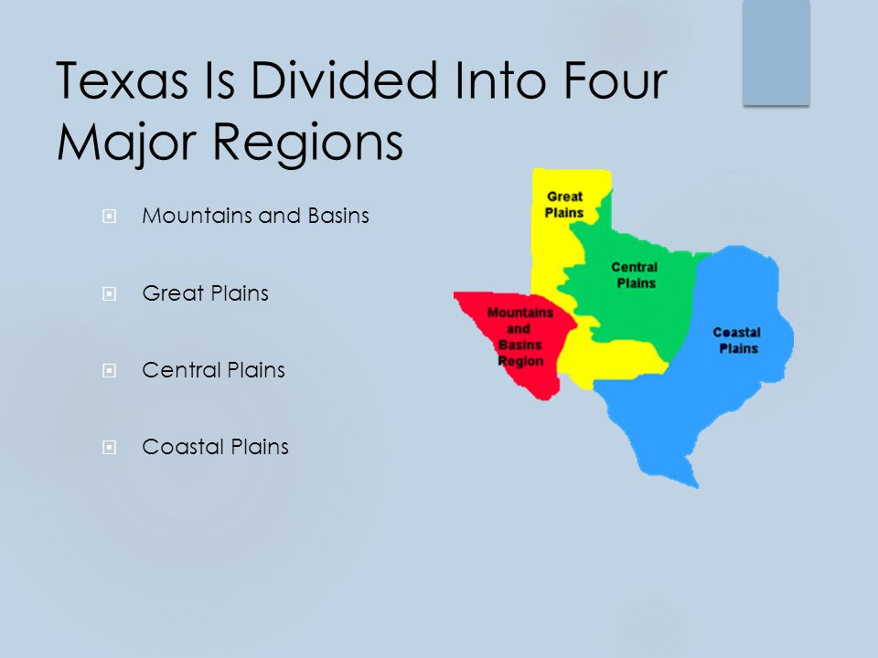 Texas Is Divided Into Four Major Regions  Mountains and Basins  Great Plains  Central Plains  Coastal Plains