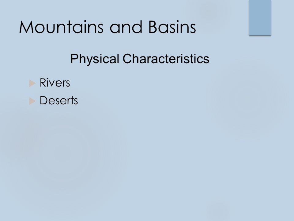 Mountains and Basins Physical Characteristics  Rivers  Deserts