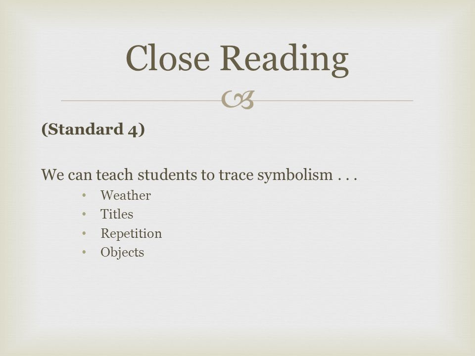  (Standard 4) We can teach students to trace symbolism...
