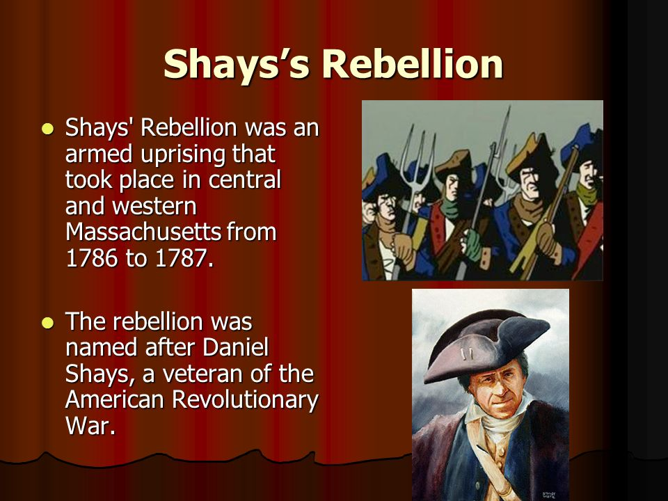 Shays's Rebellion Shays Rebellion was an armed uprising that took place in central and western Massachusetts from 1786 to 1787.