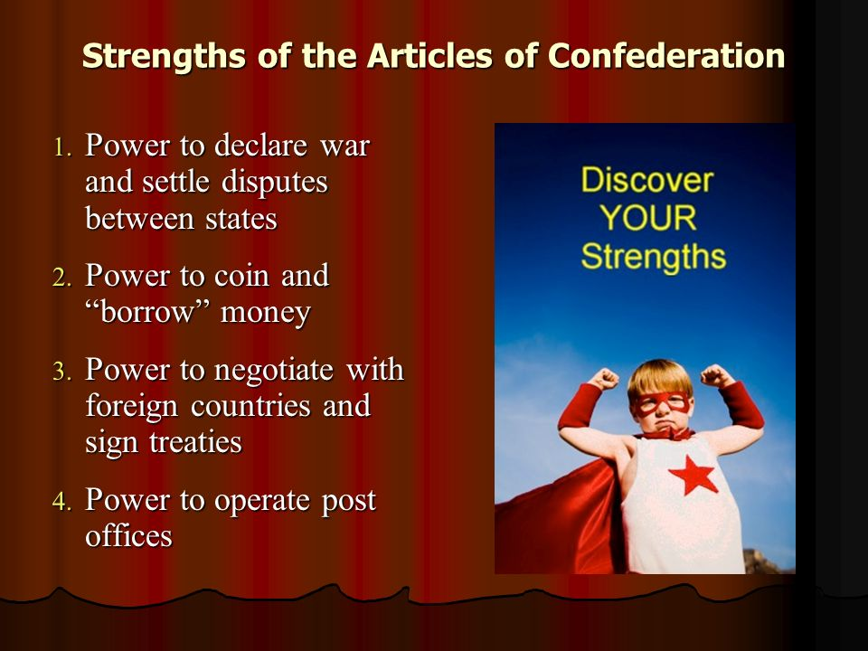 Strengths of the Articles of Confederation 1.